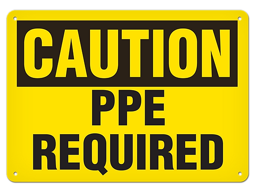 Caution - PPE Required