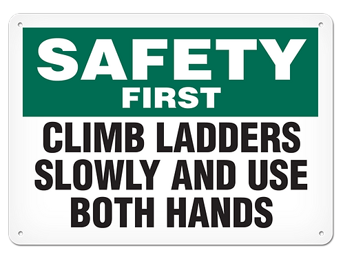 Safety First - Climb Ladders Slowly And Use Both Hands