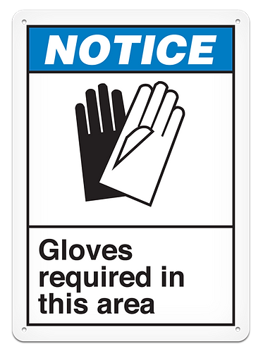 NOTICE - Gloves Required In This Area