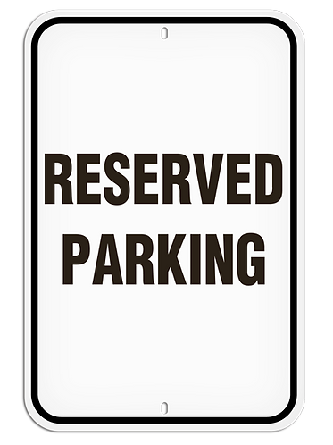 PARKING LOT SIGNS - Reserved Parking