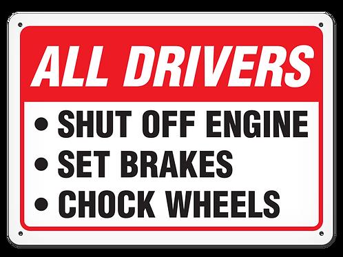 All Drivers Shut Off Engine/Set Brakes/Chock Wheels Sign