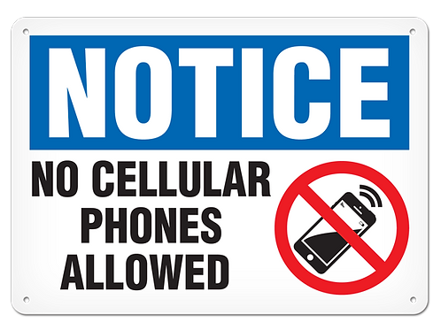 NOTICE - No Cellular Phones Allowed