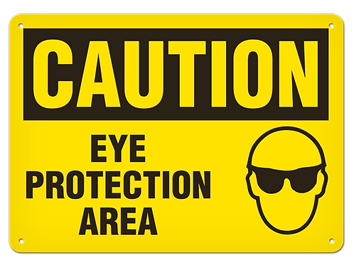 Caution - Eye Protection Area