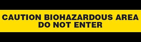 CAUTION BIOHAZARDOUS AREA DO NOT ENTER