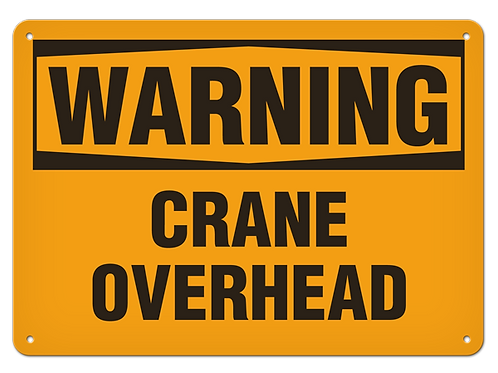 WARNING - Crane Overhead