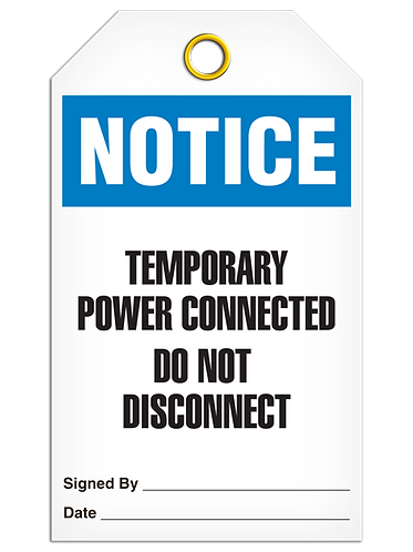 NOTICE - Temporary Power Connected Do Not Disconnect