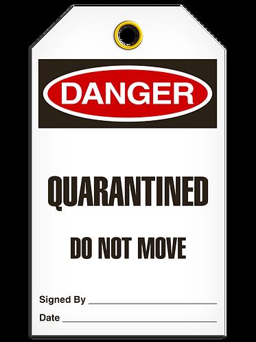 DANGER  -  Quarantined Do Not Move