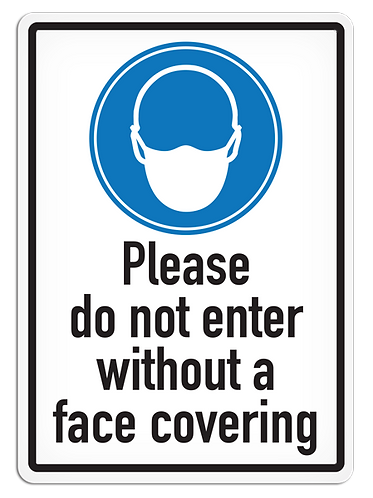 Please Do Not Enter Without A Face Covering