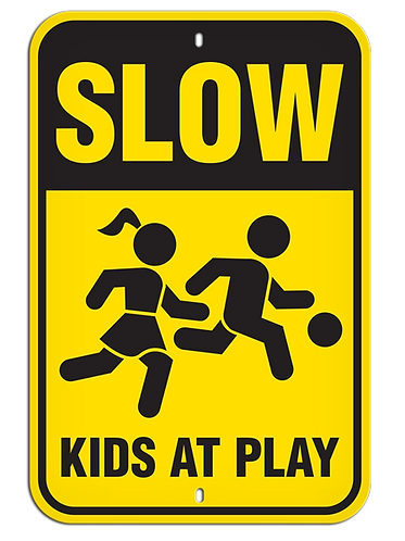 PARKING LOT SIGN - Slow - Kids at Play