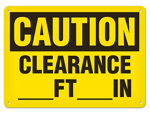 Caution - Clearance __ FT __ IN