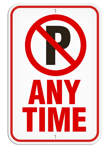 PARKING LOT SIGNS -  No Parking - Any Time