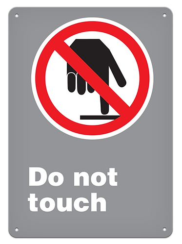 PROHIBITION - Do Not Touch
