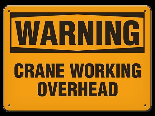 WARNING - Crane Working Overhead