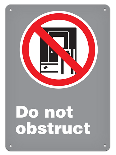 PROHIBITION - Do Not Obstruct