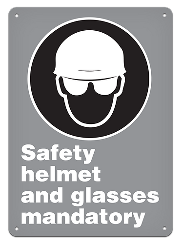 MANDATORY - Safety Helmet And Glasses Mandatory