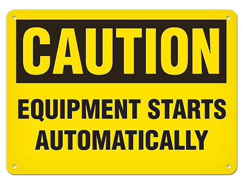 Caution - Equipment Starts Automatically