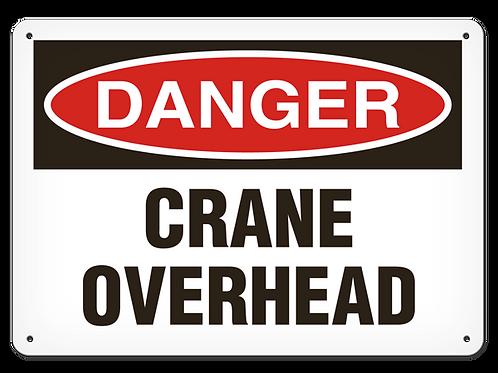 DANGER - Crane Overhead Safety Sign