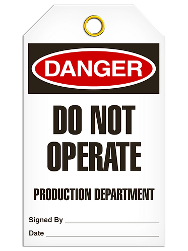 DANGER - Do Not Operate Production Department