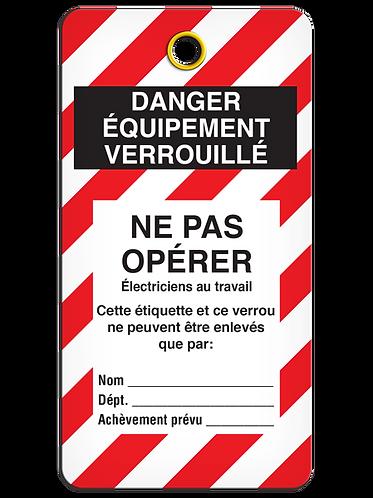 LOCKOUT TAG - DANGER EQUIPMENT VERROUILLÉ - Ne Pas Opérer Électriciens Au Travai