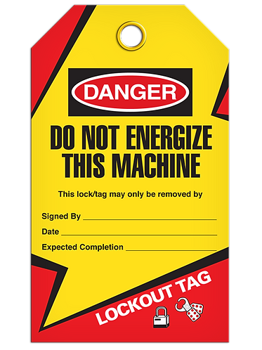 LOCKOUT TAG - Do Not Energize This Machine