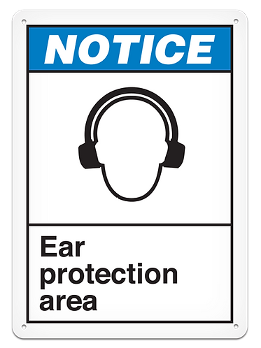 NOTICE - Ear Protection Area