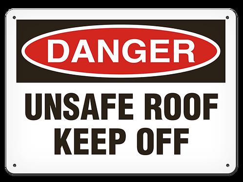 DANGER - Unsafe Roof Keep Off Safety Sign