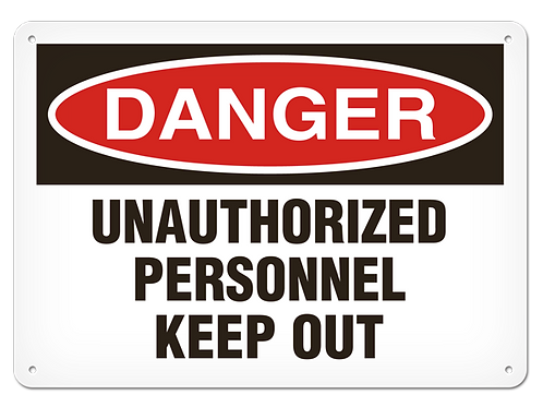 DANGER - Unauthorized Personnel Keep Out Safety Sign