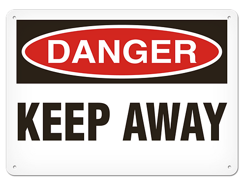 DANGER - Keep Away Safety Sign