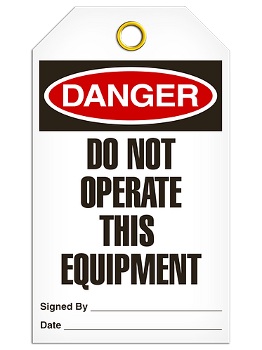 DANGER - Do Not Operate This Equipment
