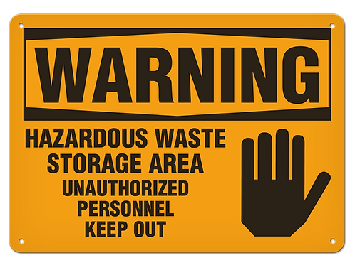 WARNING - Hazardous Waste Storage Area Authorized Personnel Keep Out