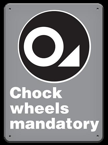 MANDATORY - Chock Wheels Mandatory