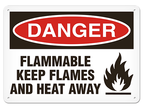 DANGER - Flammable Keep Flames And Heat Away Safety Signs