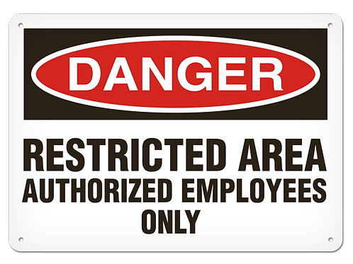 DANGER - Restricted Area Authorized Employees Only Safety Sign