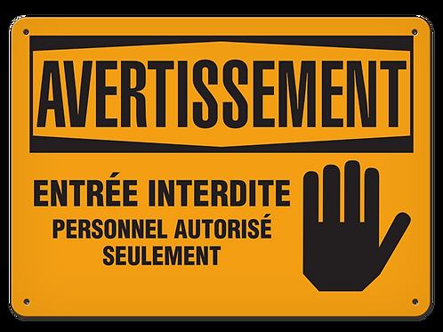 AVERTISSEMENT - Entrée interdite personnel autorisé seulement Safety Sign