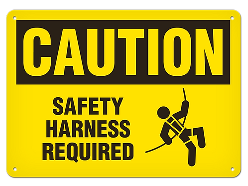 Caution - Safety Harness Required