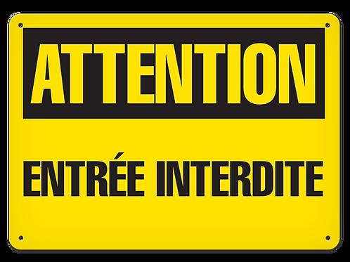 ATTENTION - Entrée Interdite Safety Sign