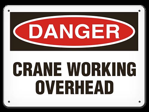 DANGER - Crane Working Overhead Safety Sign