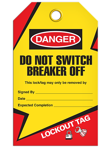 LOCKOUT TAG - Do Not Switch Breaker Off