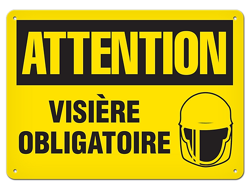 ATTENTION - Visière obligatoire Safety Sign