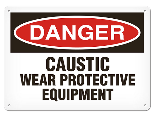 DANGER - Caustic Wear Protective Equipment Safety Sign