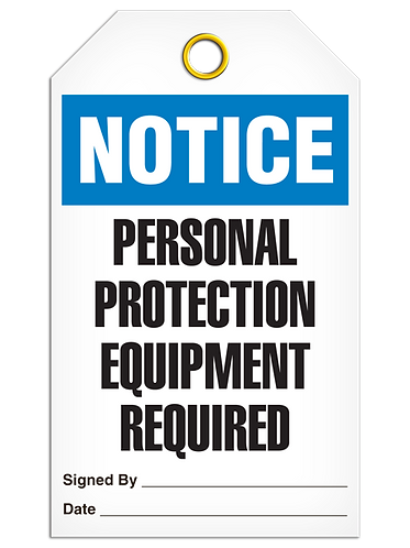 NOTICE - Personal Protection Equipment Required