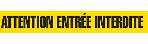 ATTENTION ENTRÉE INTERDITE