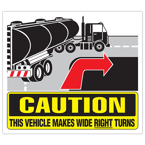"CAUTION - Wide Right Turns - 16"" x 14"" Trailer Sign"