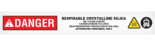 DANGER RESPIRABLE CRYSTALLINE SILICA MAY CAUSE CANCER - WITH SYMBOLS