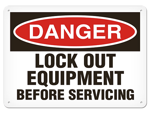 DANGER - Lock Out Equipment Before Servicing Safety Sign