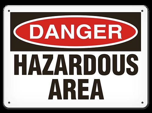 DANGER - Hazardous Area Safety Sign
