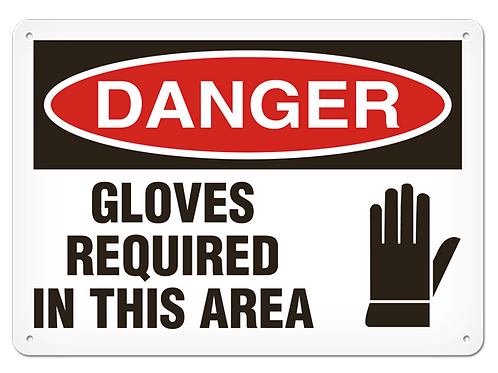 DANGER - Gloves Required In This Area Safety Sign