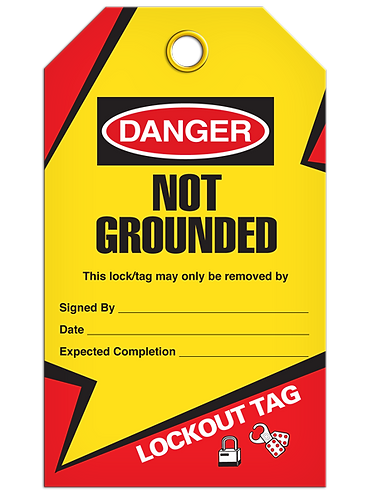 LOCKOUT TAG - Not Grounded