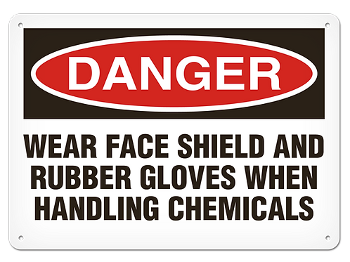 DANGER - Wear Face Shield And Rubber Gloves When Handling Chemicals Safety Sign