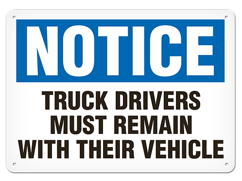 NOTICE - Truck Drivers Must Remain With Their Vehicle